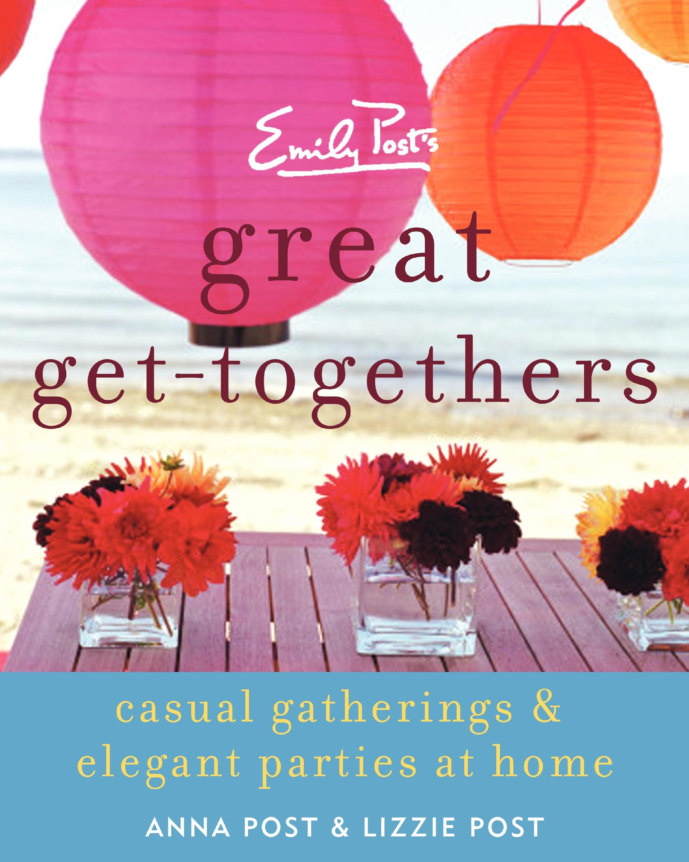 cover image of Great Get Togethers showing title over image of flowers set on a table at a beach with colorful paper lanterns