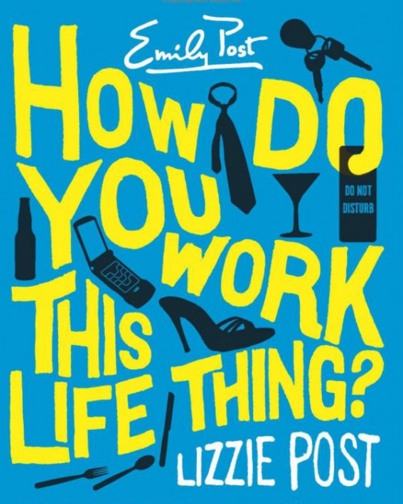 cover image of How Do You WOrk This life Thing showing title in big hand drawn letters with illustrations of ties, keys, glasses, shoes and silverware mixed in with the lettering