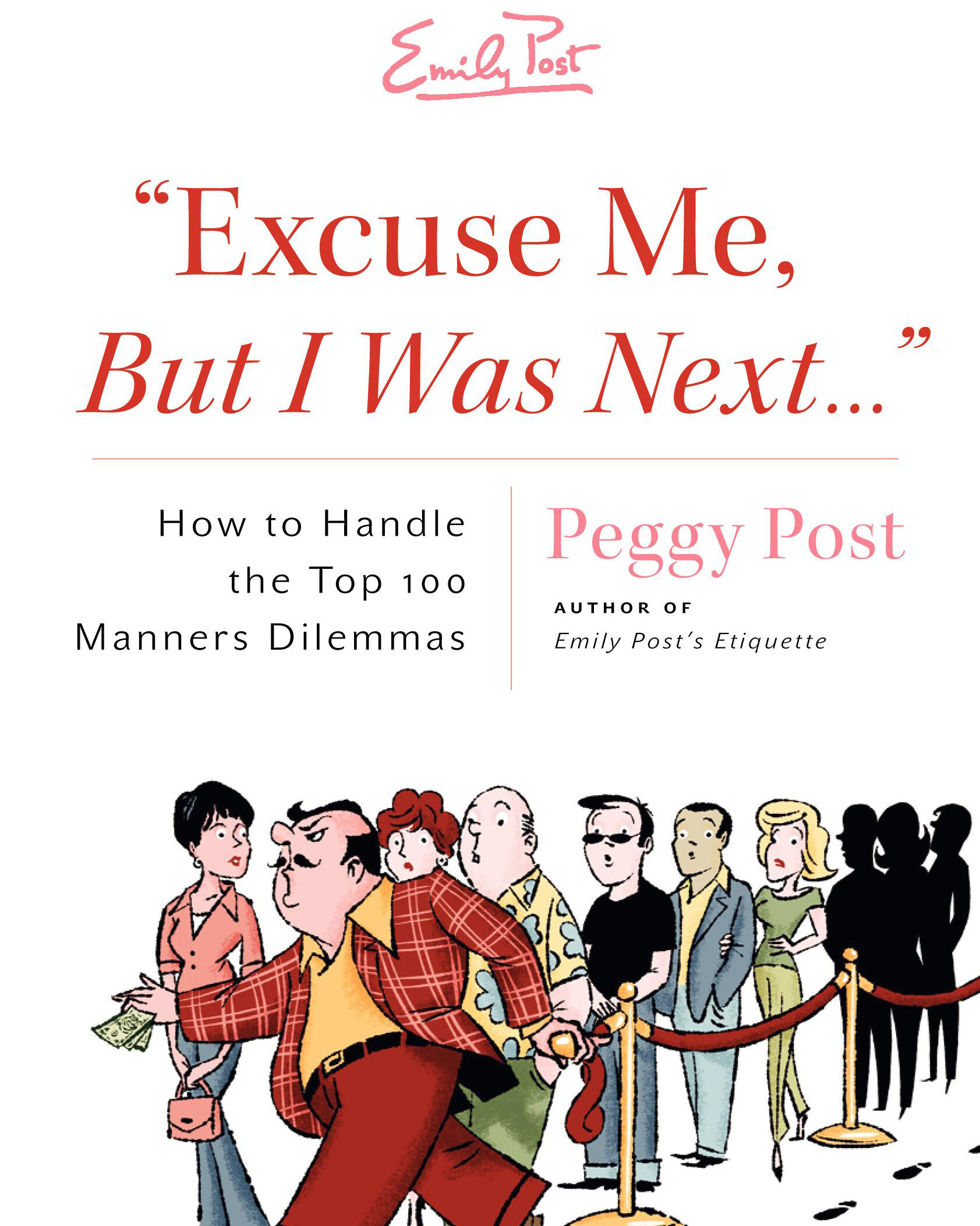 cover image of Emily POst's Excuse Me But I was Next showing title over an illustration of someone cutting a rope line while those standing in line watch in disbelief