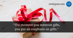 graphic: The moment you mention gifts, you put an emphasis on gifts.
