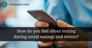 graphic: How do you feel about texting during social outings and events?