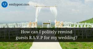 graphic: How can I politely remind guests R.S.V.P. for my wedding?